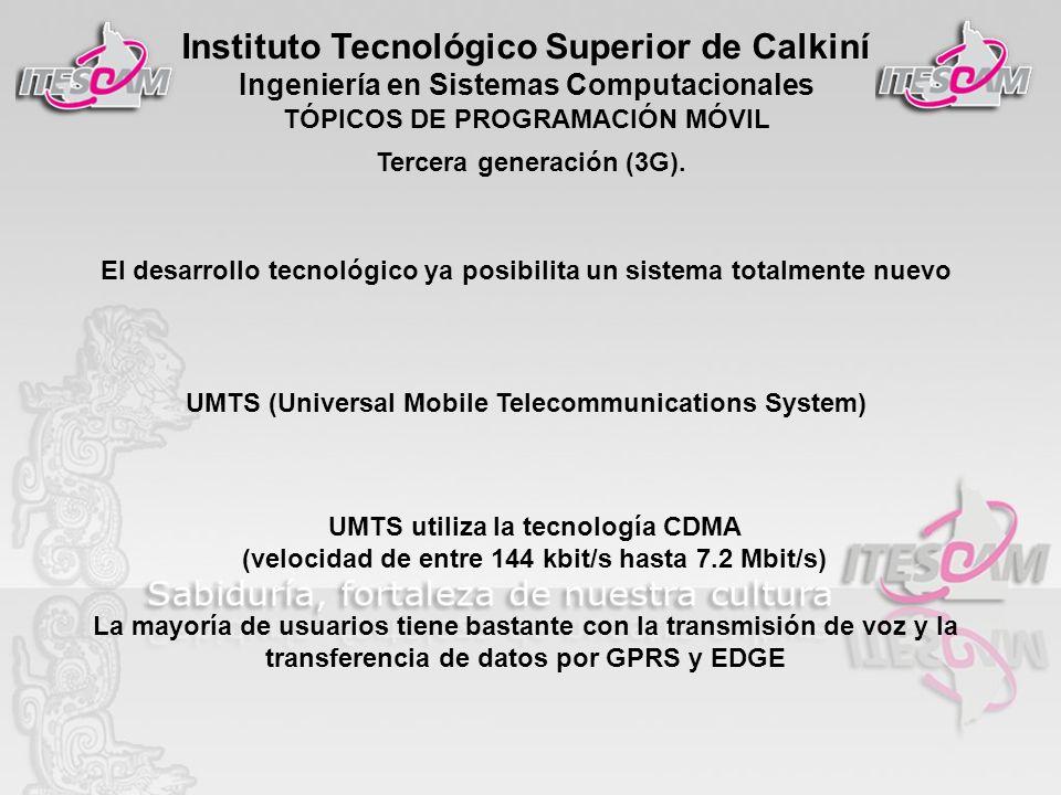 Instituto Tecnológico Superior de Calkiní Ingeniería en Sistemas Computacionales TÓPICOS DE PROGRAMACIÓN MÓVIL El desarrollo tecnológico ya posibilita