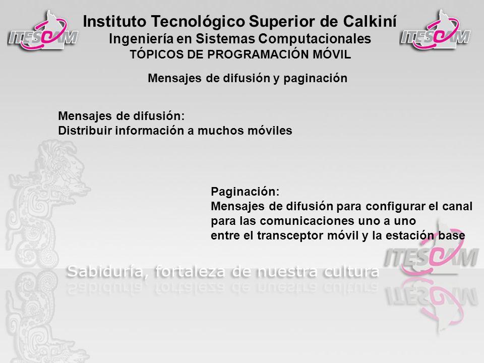 Instituto Tecnológico Superior de Calkiní Ingeniería en Sistemas Computacionales TÓPICOS DE PROGRAMACIÓN MÓVIL Mensajes de difusión: Distribuir inform