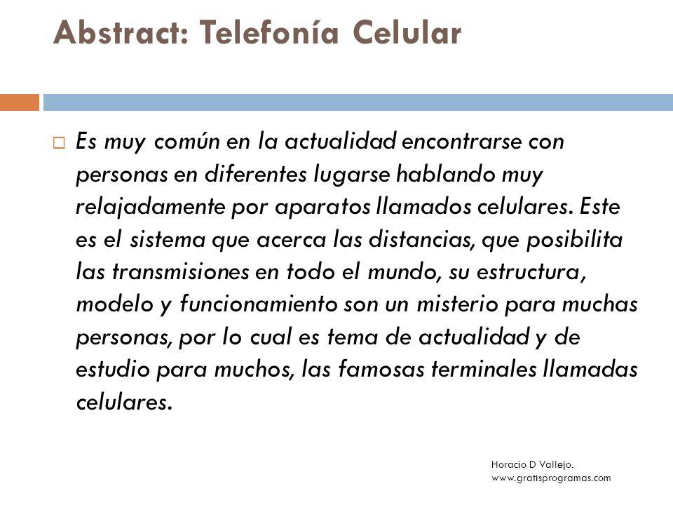 Abstract: Telefonía Celular Es muy común en la actualidad encontrarse con personas en diferentes lugarse hablando muy relajadamente por aparatos llama
