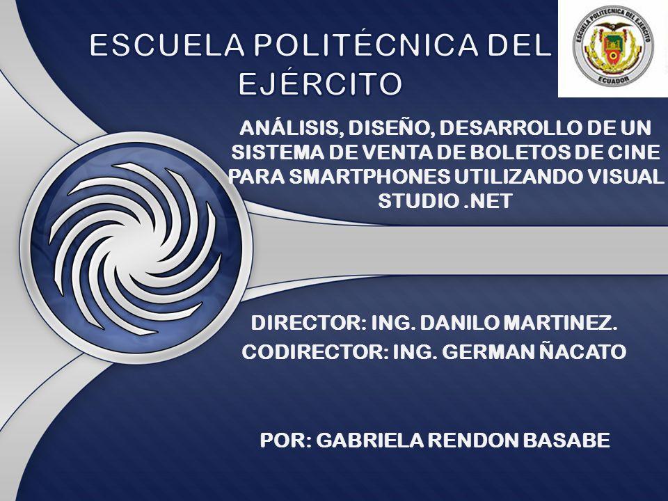 ANÁLISIS, DISEÑO, DESARROLLO DE UN SISTEMA DE VENTA DE BOLETOS DE CINE PARA SMARTPHONES UTILIZANDO VISUAL STUDIO.NET DIRECTOR: ING. DANILO MARTINEZ. C