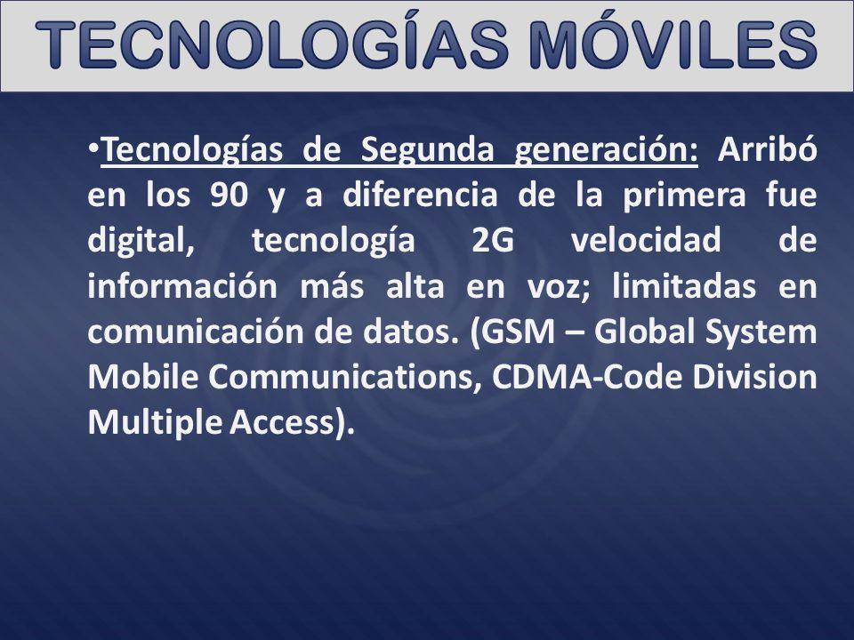 Tecnologías de Segunda generación: Arribó en los 90 y a diferencia de la primera fue digital, tecnología 2G velocidad de información más alta en voz; limitadas en comunicación de datos.