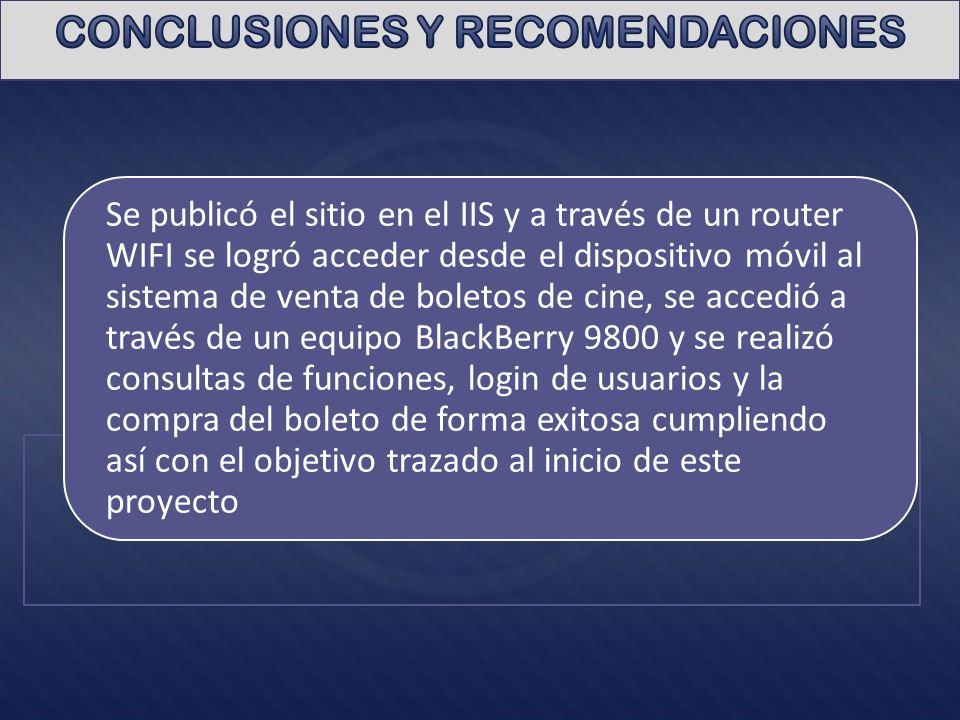 Se publicó el sitio en el IIS y a través de un router WIFI se logró acceder desde el dispositivo móvil al sistema de venta de boletos de cine, se acce