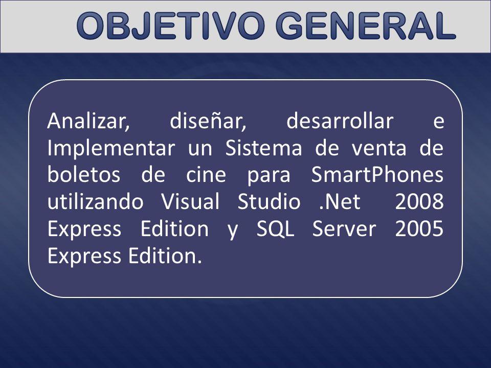 Analizar, diseñar, desarrollar e Implementar un Sistema de venta de boletos de cine para SmartPhones utilizando Visual Studio.Net 2008 Express Edition y SQL Server 2005 Express Edition.