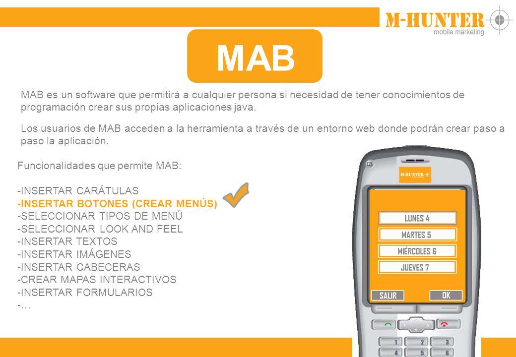 MAB MAB es un software que permitirá a cualquier persona si necesidad de tener conocimientos de programación crear sus propias aplicaciones java.