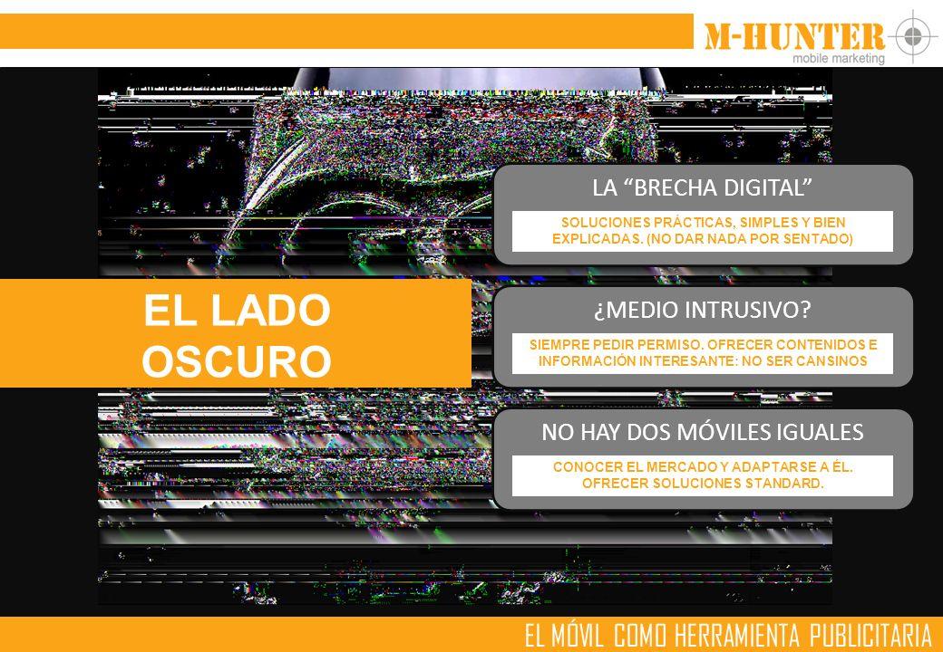 EL MÓVIL COMO HERRAMIENTA PUBLICITARIA EL LADO OSCURO LA BRECHA DIGITAL NO HAY DOS MÓVILES IGUALES ¿MEDIO INTRUSIVO.