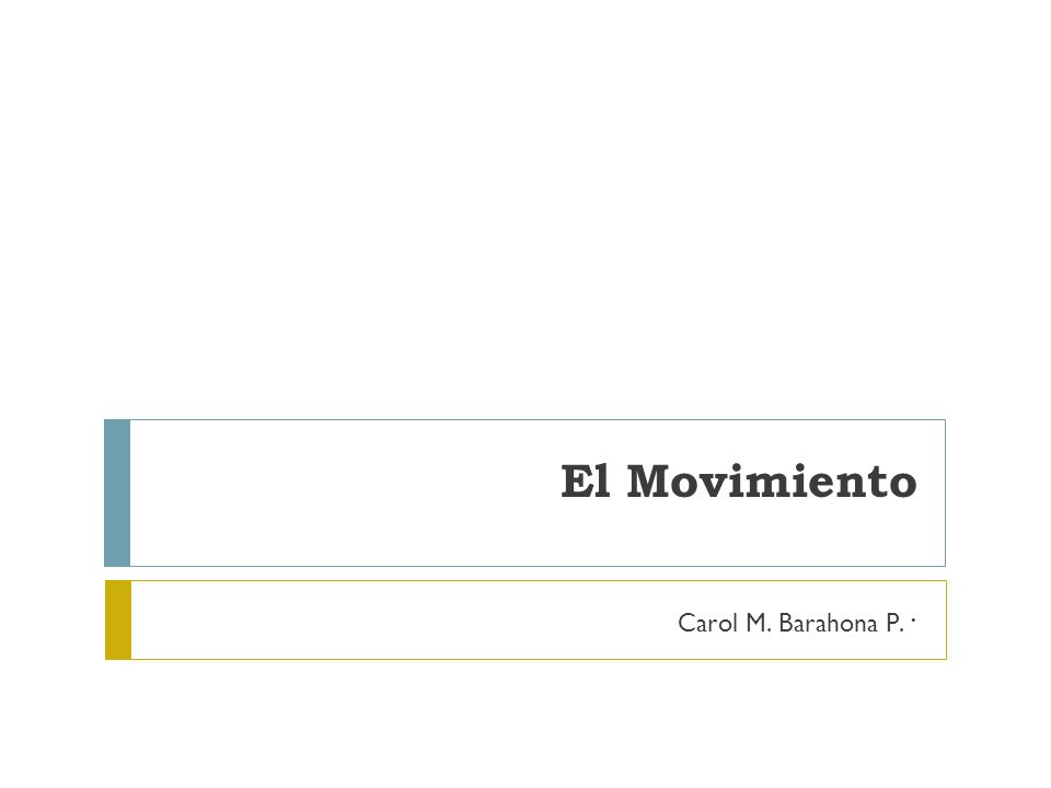 El Movimiento. Carol M. Barahona P.