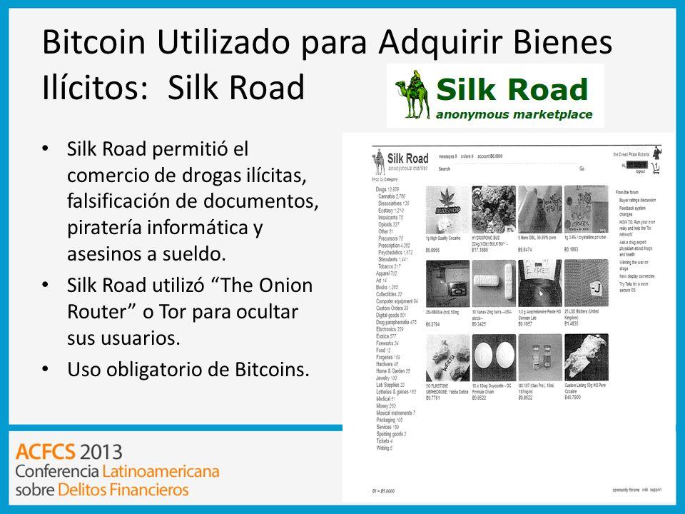Bitcoin Utilizado para Adquirir Bienes Ilícitos: Silk Road Silk Road permitió el comercio de drogas ilícitas, falsificación de documentos, piratería i