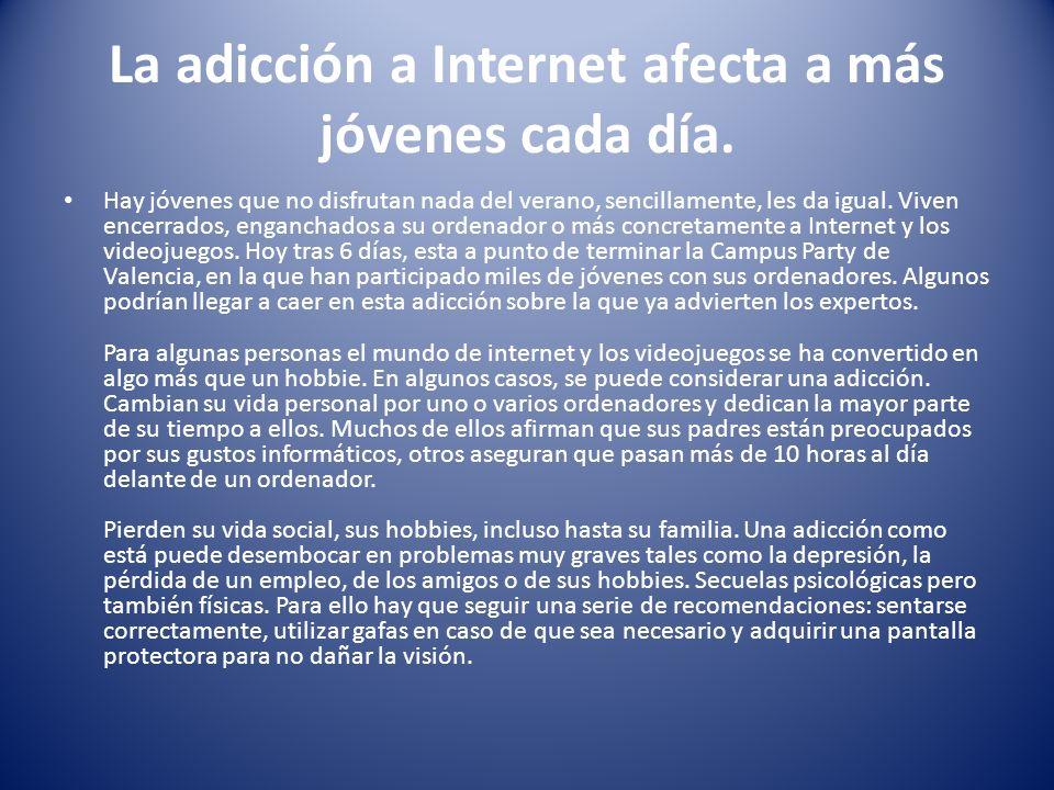 La adicción a Internet afecta a más jóvenes cada día.