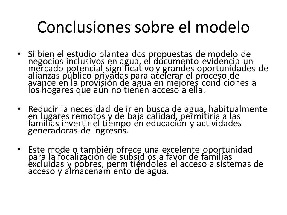 Conclusiones sobre el modelo Si bien el estudio plantea dos propuestas de modelo de negocios inclusivos en agua, el documento evidencia un mercado pot