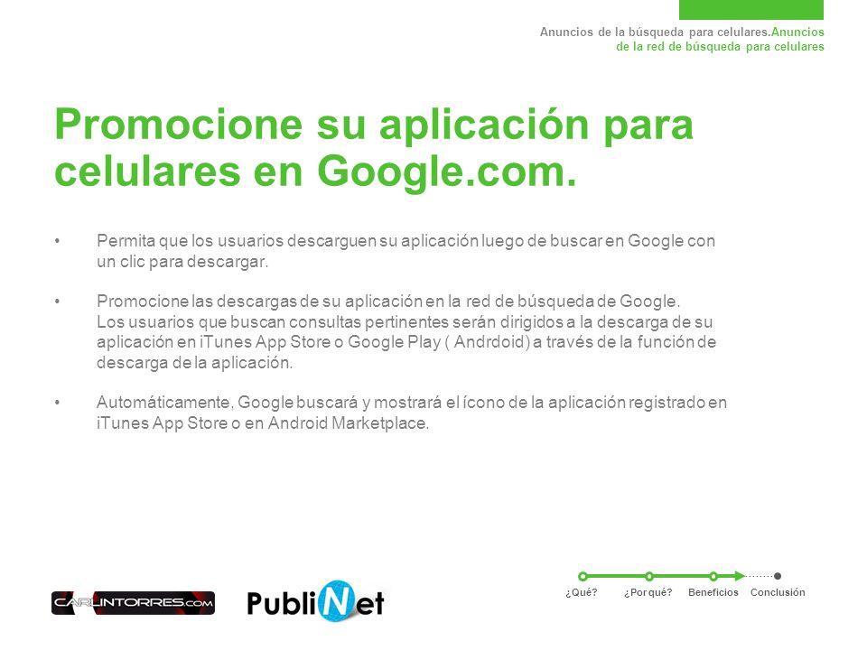 Anuncios de la búsqueda para celulares.Anuncios de la red de búsqueda para celulares Promocione su aplicación para celulares en Google.com.