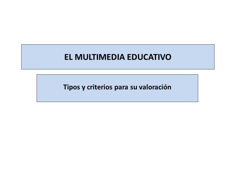 EL MULTIMEDIA EDUCATIVO Tipos y criterios para su valoración