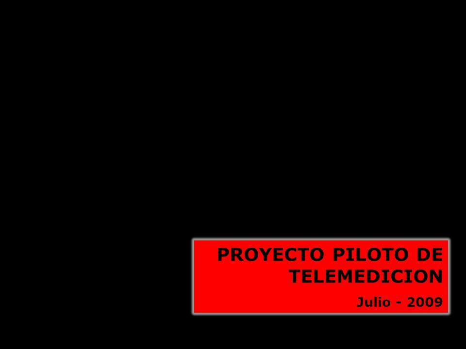PROYECTO PILOTO DE TELEMEDICION Julio - 2009