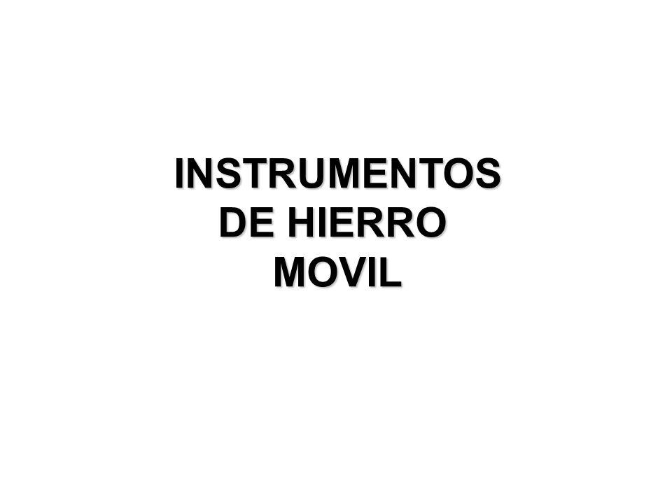 INSTRUMENTOS DE HIERRO MOVIL