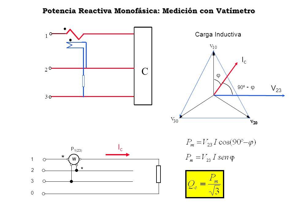 Potencia Reactiva Monofásica: Medición con Vatímetro Potencia Reactiva Monofásica: Medición con Vatímetro 3 2 1 C V 10 V 30 W P 1(23) 1 2 3 0 V 23 90º