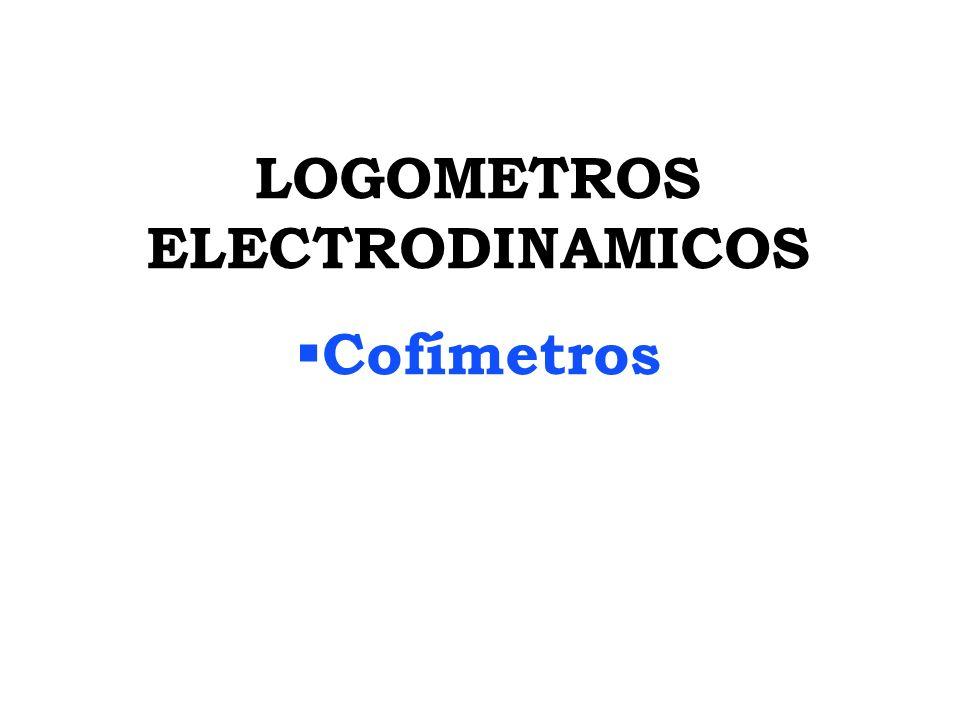 LOGOMETROS ELECTRODINAMICOS Cofímetros