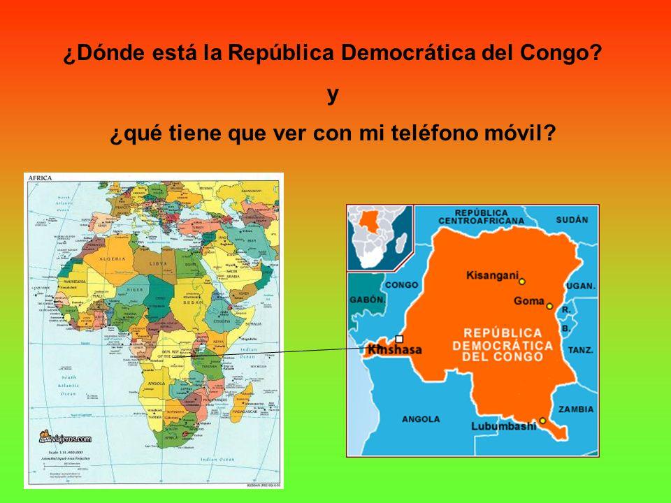 ¿Dónde está la República Democrática del Congo? y ¿qué tiene que ver con mi teléfono móvil?