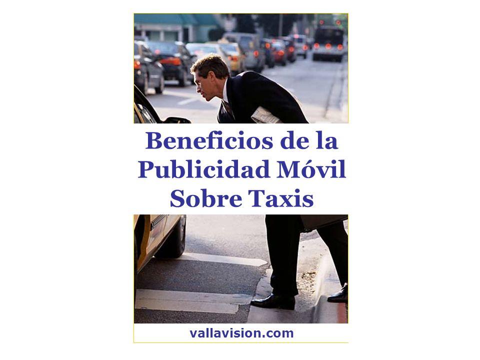 vallavision.com Beneficios de la Publicidad Móvil Sobre Taxis