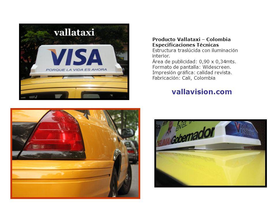 Producto Vallataxi – Colombia Especificaciones Técnicas Estructura traslúcida con iluminación interior. Área de publicidad: 0,90 x 0,34mts. Formato de