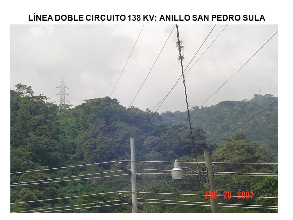 LÍNEA DOBLE CIRCUITO 138 KV: ANILLO SAN PEDRO SULA