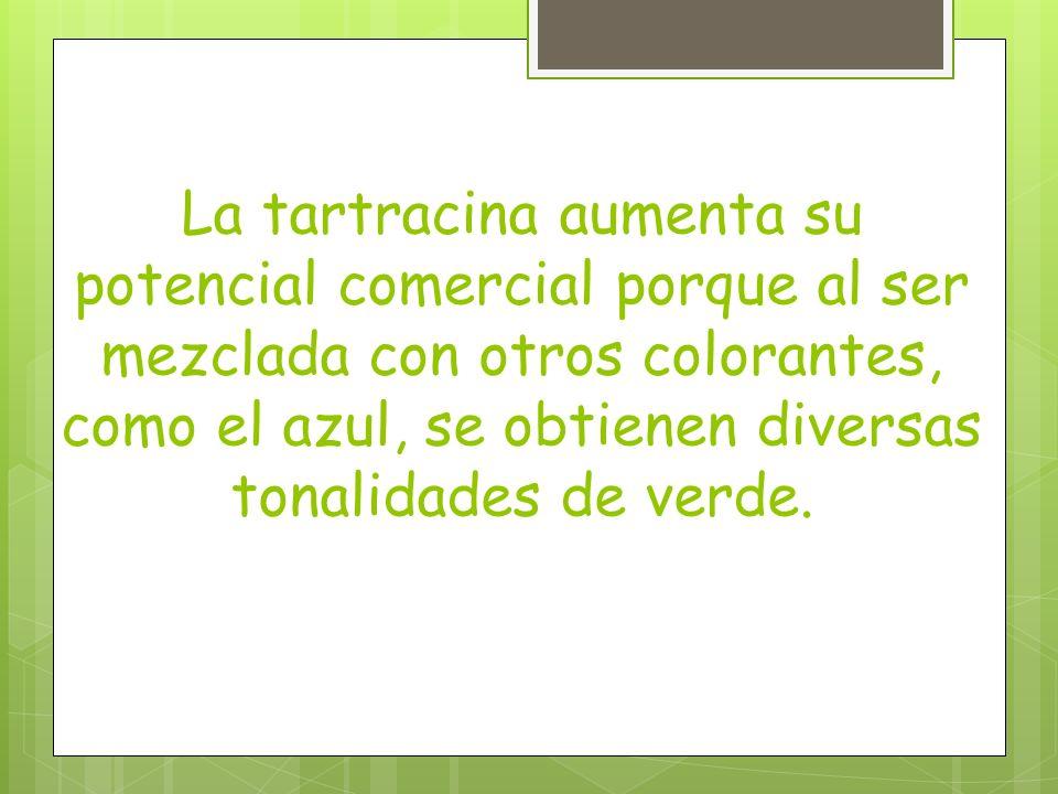 La tartracina aumenta su potencial comercial porque al ser mezclada con otros colorantes, como el azul, se obtienen diversas tonalidades de verde.