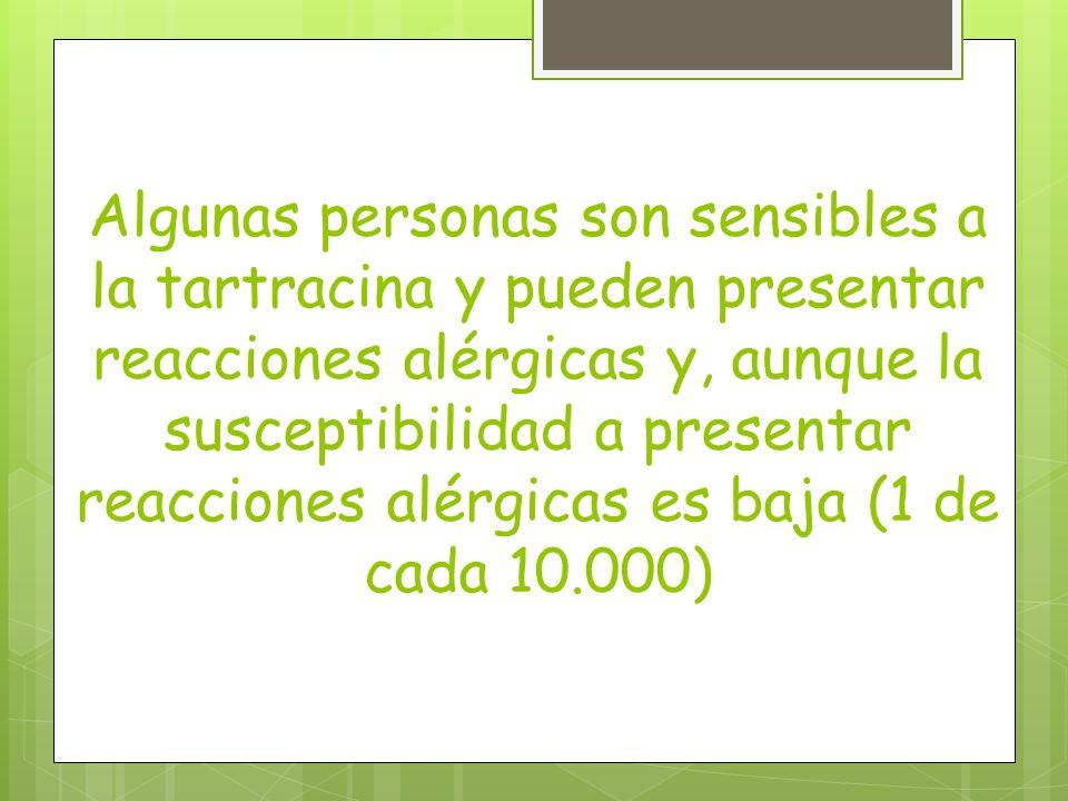 Algunas personas son sensibles a la tartracina y pueden presentar reacciones alérgicas y, aunque la susceptibilidad a presentar reacciones alérgicas e