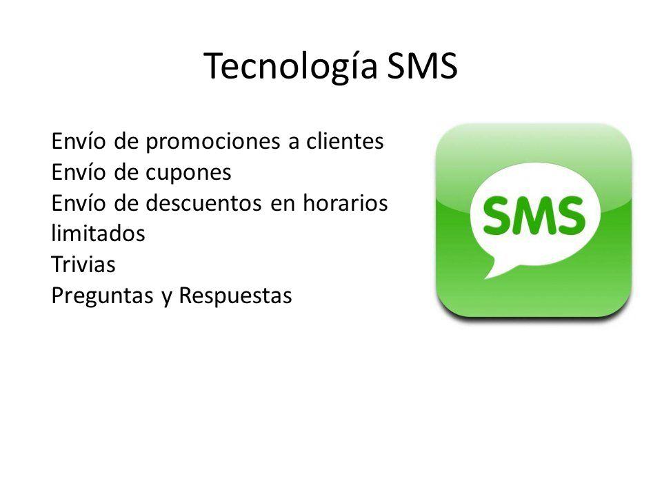 Tecnología SMS Envío de promociones a clientes Envío de cupones Envío de descuentos en horarios limitados Trivias Preguntas y Respuestas