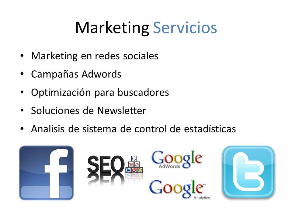 Marketing Servicios Marketing en redes sociales Campañas Adwords Optimización para buscadores Soluciones de Newsletter Analisis de sistema de control