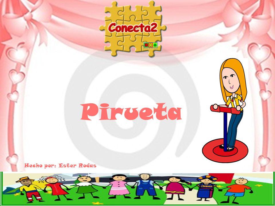 Pirueta Hecho por: Ester Rodas