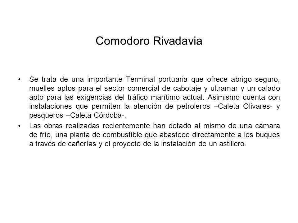 Comodoro Rivadavia Se trata de una importante Terminal portuaria que ofrece abrigo seguro, muelles aptos para el sector comercial de cabotaje y ultramar y un calado apto para las exigencias del tráfico marítimo actual.