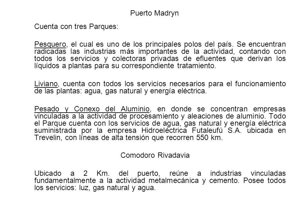 Puerto Madryn Cuenta con tres Parques: Pesquero, el cual es uno de los principales polos del país.