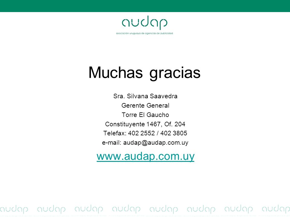 Muchas gracias Sra. Silvana Saavedra Gerente General Torre El Gaucho Constituyente 1467, Of.