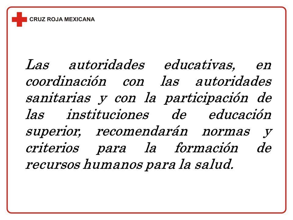 Las autoridades educativas, en coordinación con las autoridades sanitarias y con la participación de las instituciones de educación superior, recomend