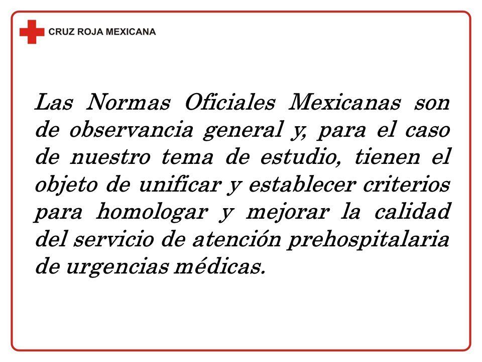 Las Normas Oficiales Mexicanas son de observancia general y, para el caso de nuestro tema de estudio, tienen el objeto de unificar y establecer criter