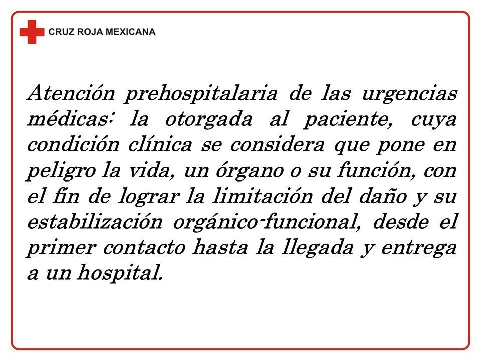 Atención prehospitalaria de las urgencias médicas: la otorgada al paciente, cuya condición clínica se considera que pone en peligro la vida, un órgano