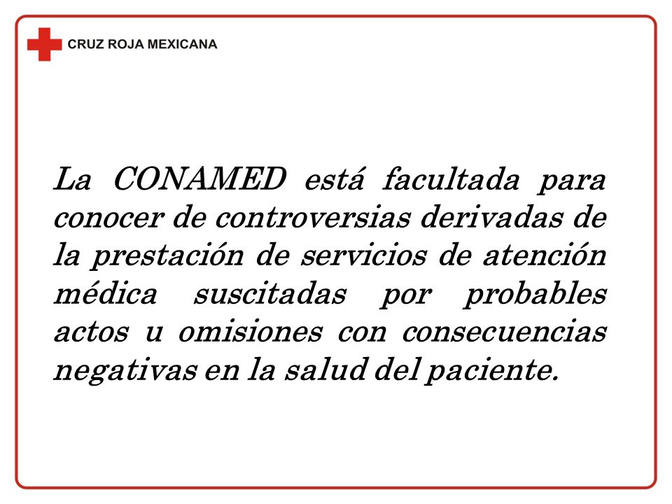 La CONAMED está facultada para conocer de controversias derivadas de la prestación de servicios de atención médica suscitadas por probables actos u om