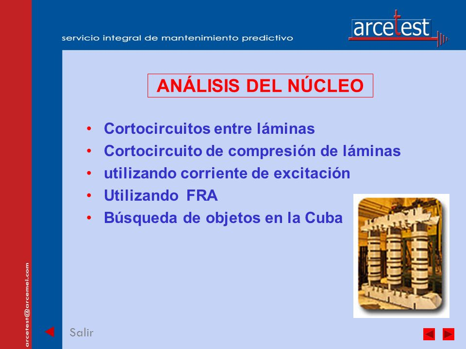 PORTADA Salir ANÁLISIS DEL NÚCLEO Cortocircuitos entre láminas Cortocircuito de compresión de láminas utilizando corriente de excitación Utilizando FRA Búsqueda de objetos en la Cuba