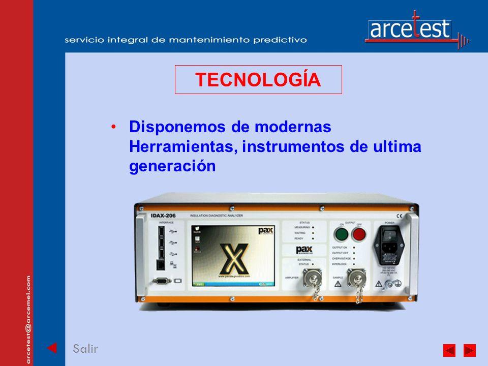 PORTADA Salir TECNOLOGÍA Disponemos de modernas Herramientas, instrumentos de ultima generación