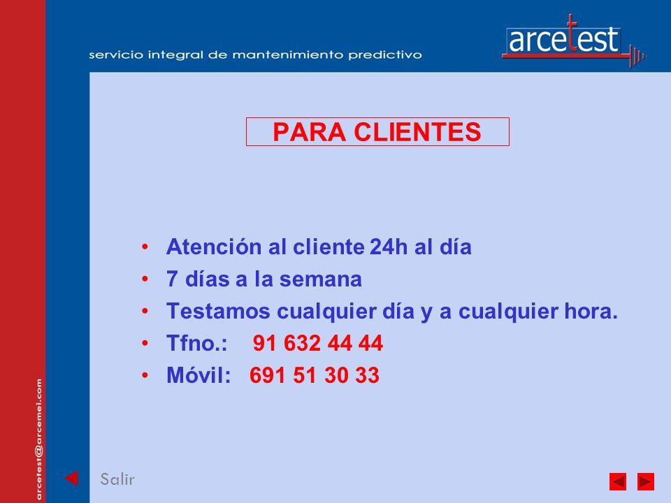 PORTADA Salir PARA CLIENTES Atención al cliente 24h al día 7 días a la semana Testamos cualquier día y a cualquier hora.