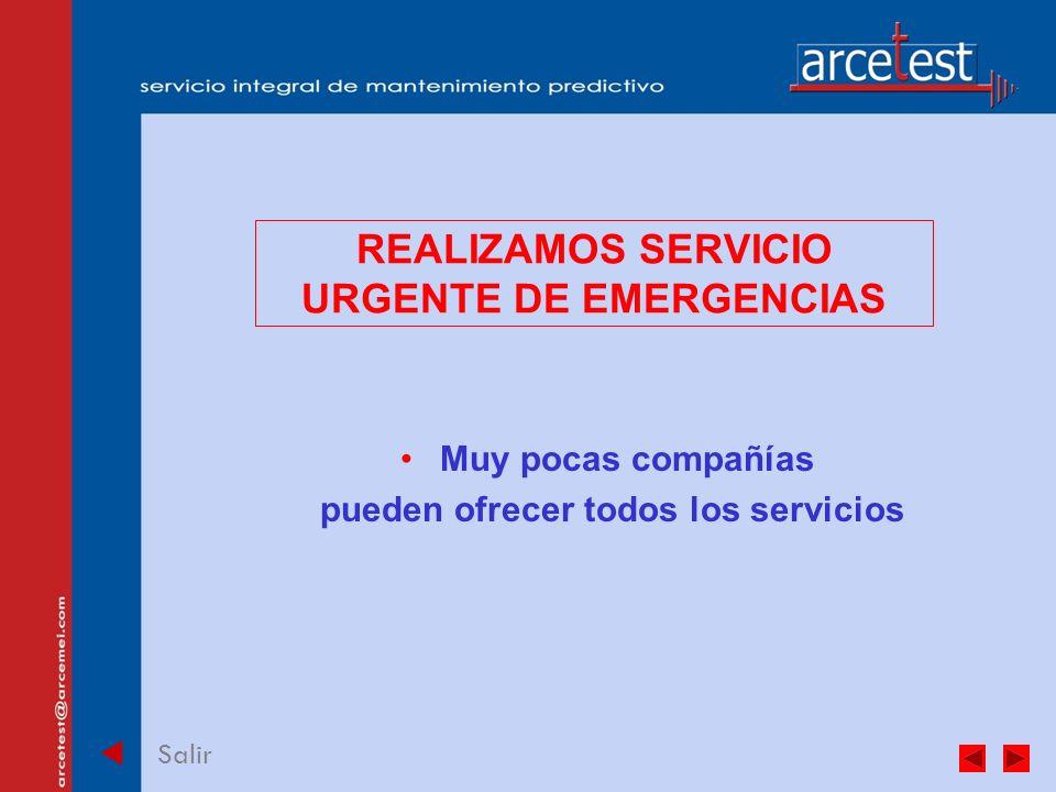PORTADA Salir REALIZAMOS SERVICIO URGENTE DE EMERGENCIAS Muy pocas compañías pueden ofrecer todos los servicios