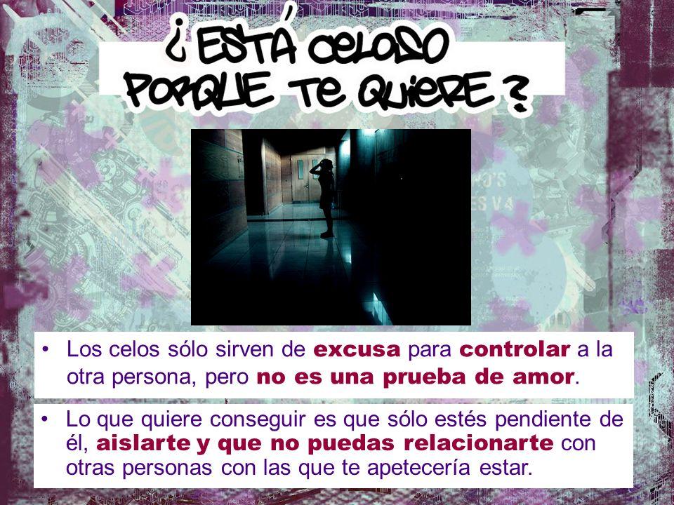 Los celos sólo sirven de excusa para controlar a la otra persona, pero no es una prueba de amor. Lo que quiere conseguir es que sólo estés pendiente d