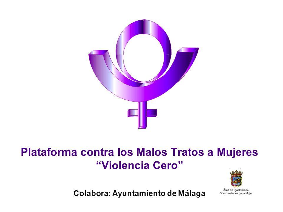 Plataforma contra los Malos Tratos a Mujeres Violencia Cero Colabora: Ayuntamiento de Málaga
