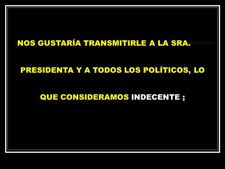 NOS GUSTARÍA TRANSMITIRLE A LA SRA.