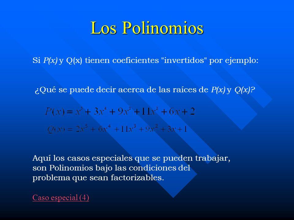 Los Polinomios Si P(x) y Q(x) tienen coeficientes