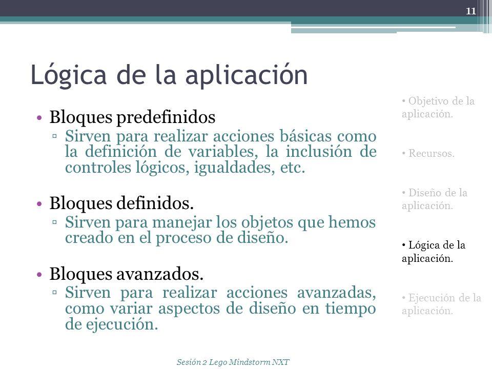 Lógica de la aplicación Bloques predefinidos Sirven para realizar acciones básicas como la definición de variables, la inclusión de controles lógicos,