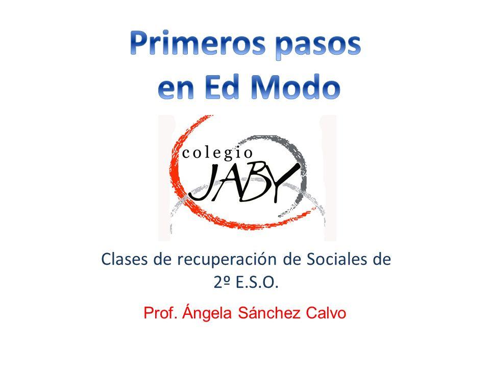 Prof. Ángela Sánchez Calvo Clases de recuperación de Sociales de 2º E.S.O.