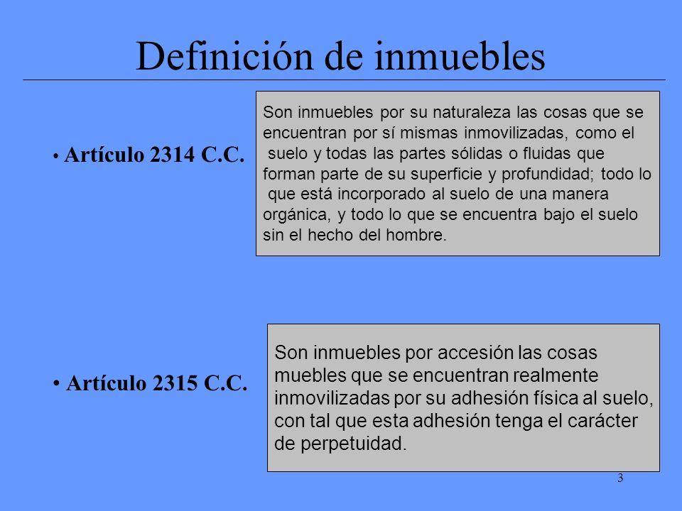 3 Definición de inmuebles Artículo 2314 C.C. Artículo 2315 C.C.
