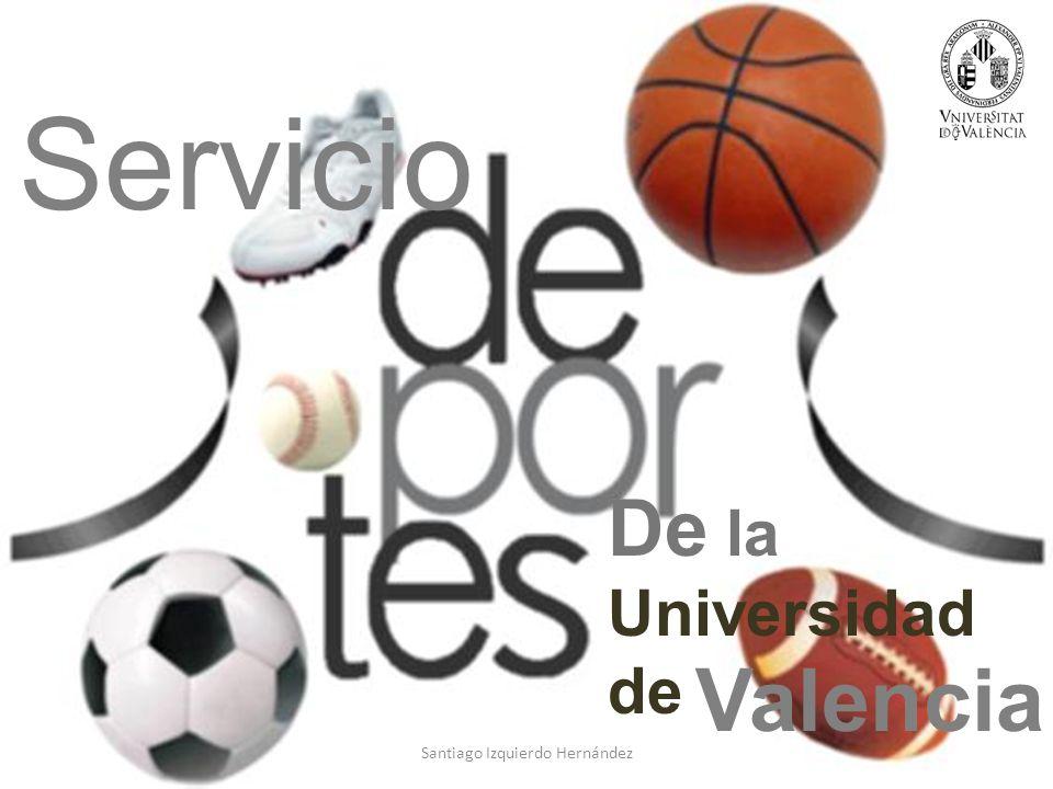 Santiago Izquierdo Hernández Servicio De la Universidad de Valencia