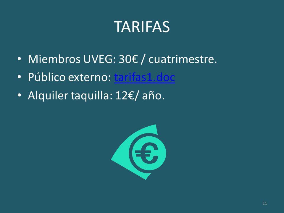 11 TARIFAS Miembros UVEG: 30 / cuatrimestre. Público externo: tarifas1.doctarifas1.doc Alquiler taquilla: 12/ año.