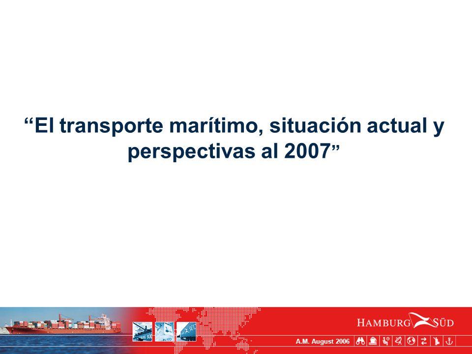 A.M. August 2006 El transporte marítimo, situación actual y perspectivas al 2007