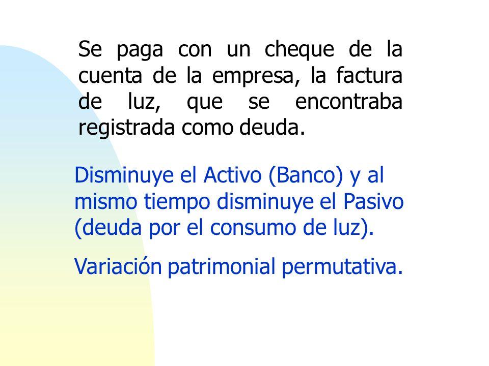 Se paga con un cheque de la cuenta de la empresa, la factura de luz, que se encontraba registrada como deuda. Disminuye el Activo (Banco) y al mismo t